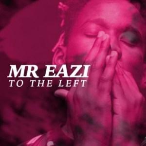 Mr Eazi - To The Left (Prod. LXE)